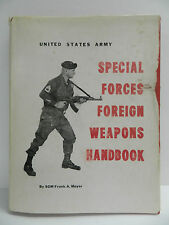 SPECIAL FORCES FOREIGN WEAPONS HANDBOOK 1ST EDITION 1ST PRINTING, 70', SGM MOYER