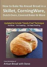 How to Bake No-Knead Bread in a Skillet, CorningWare, Dutch Oven, Covered...
