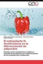 El Antioxidante N-Acetilcisteina En La Diferenciacion de Adipocitos (Paperback o