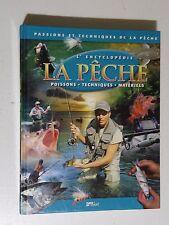 L'encyclopédie de la pêche, poissons techniques, matériel ( moulinet ancien )
