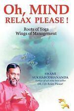 Oh, Mind Relax Please !: By Swami Sukhabodhananda