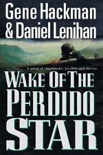 Wake of the Perdido Star by Gene Hackman and Daniel F. Lenihan (1999, Hardcover)