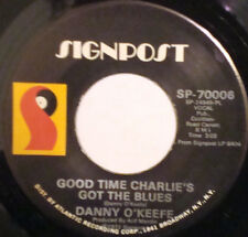 DANNY O'KEEFE Good Time Charlies Got The Blues / Valentine Pieces SIGNPOST 45
