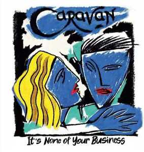 Caravan - It's None Of Your Business (NEW CD)