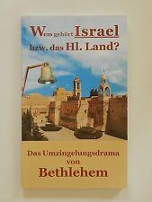 Wem gehört Israel bzw das Heilige Land Umzingelungsdrama von Bethlehem