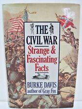 The Civil War: Strange & Fascinating Facts by Burke Davis