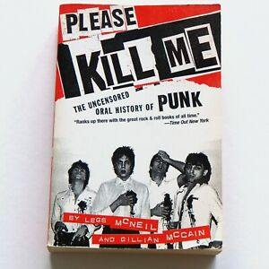 PLEASE KILL ME The Uncensored Oral History of Punk Book McNeil McCain PB