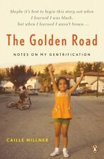 The Golden Road: Notes on My Gentrification - LikeNew - Millner, Caille - Paperb