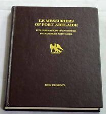LE MESSURIERS OF PORT ADELAIDE TREGENZA South Australia History SA Timber Family