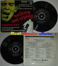 LP 45 7'' JOHNNIE RAY Walking and crying italy Cry baby back PHILIPS cd mc dvd