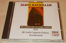 JAMES MACMILLAN-THE CONFESSION OF ISOBEL GOWDIE-1ST ISSUE CD 1992-MAKSYMIUK-MINT