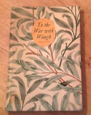 Evelyn Waugh To the War with Waugh:  John St.John - signed ltd edition
