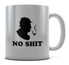 No Sh*t Sherlock Mug Cup Present Gift Coffee Birthday