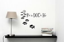 IT'S A DOG'S LIFE Vinyl Lettering Wall Art Decal Decor Sticker Quote Saying