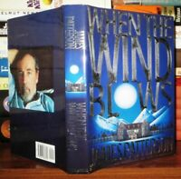 James Patterson WHEN THE WIND BLOWS  1st Edition 1st Printing