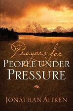 (New) Prayers for People under Pressure by Jonathan Aitken