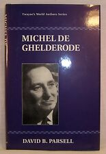 David B. Parsell MICHEL DE GHELDERODE First Edition Twayne World Authors Series