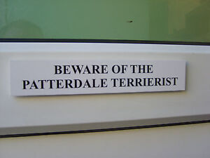 Patterdale TERRIERIST Door / Gate Funny Dog Sign