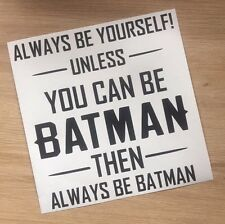 Batman Always Be Yourself - Decal vinyl sticker fits Ikea Box Ribba Frame