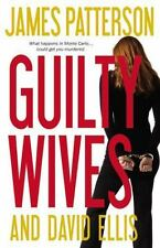 Guilty Wives by James Patterson and David Ellis (2012, Hardcover)