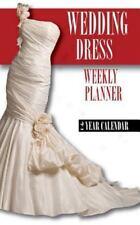 Wedding Dresses Weekly Planner 2015: 2 Year Calendar by James Bates (2014,...