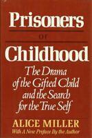 Prisoners Of Childhood by Miller, Alice
