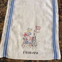 FRIDAY Hand-embroidered DAYS of the WEEK Linen TEA TOWEL 33x15.75 Dutch Maid