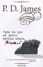 NEW Todo lo que se de Novela Negra (No Ficcion) (Spanish Edition) by P.D. James