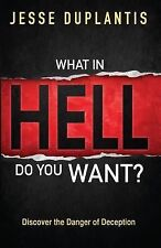 What in Hell Do You Want?: Discover the Danger of Deception