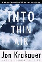 Into Thin Air: A Personal Account of the Mount Everest Disaster by Jon Krakauer