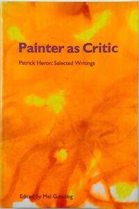 Painter as Critic: Patrick Heron Selected Writings (Paperback, Tate, 1998)