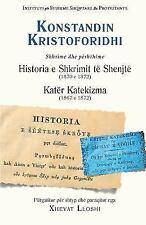 Historia E Shkrimit Te Shenjte (1870 E 1872) Dhe Kater Katekizma (1867 E 1872) (