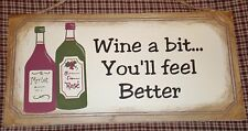 """Plaque~Wine a bit... you""""ll Feel Better~ Home Wall decor New"""