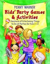 Kids Party Games and Activities by Penny Warner (1993, Paperback)