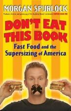 Don't Eat This Book: Fast Food and the Supersizing of America - New - Spurlock,