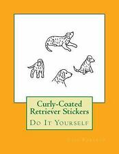 Curly-Coated Retriever Stickers : Do It Yourself by Gail Forsyth (2017,.