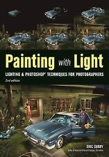 Painting with Light: Lighting & Photoshop Techniques for Photographers, 2...