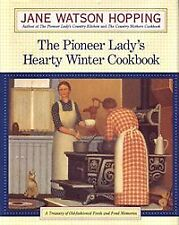 The Pioneer Ladys Hearty Winter Cookbook: A Treas