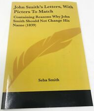 John Smith's Letters, with 'Picters' to Match: Containing Reasons Why John Smith