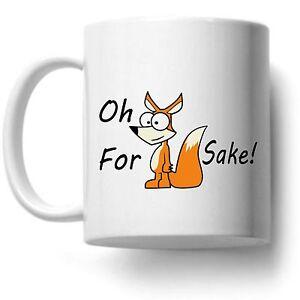 OH FOR FOX SAKE! Funny Printed Coffee Mug