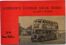 Londons Double Deck Buses by J C Gillham Ian Allan 1950
