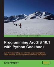 Programming Arcgis 10.1 with Python Cookbook (Paperback or Softback)