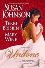 Undone by Terri Brisbin, Susan Johnson and Mary Wine (2010, Paperback)