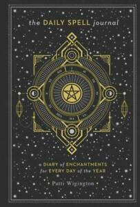 The Daily Spell Journal- A Diary of Enchantments for Every Day of the Year