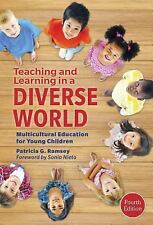 Teaching and Learning in a Diverse World: Multicultural Education for Young