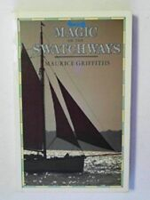 The Magic of the Swatchways by Griffiths, Maurice 0851773850 The Fast Free