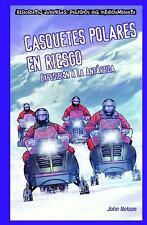 Casquetes Polares en Riesgo: Expedicion a la Antartida = Polar Ice Cap-ExLibrary