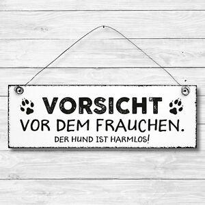 Holz Tür Schild Deko Shabby Chic VORSICHT VOR DEM FRAUCHEN Geschenk Landhaus