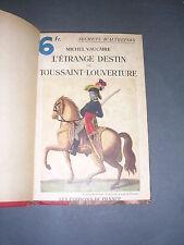 Haiti M. Vaucaire l'étrange destin de Toussaint-Louverture 1933