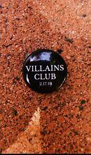 QUEENS OF THE STONE AGE VILLAINS CLUB.  PROMO BUTTON LA FORUM 2/17/18🌴.